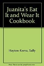 Juanita's Eat It and Wear It Cookbook