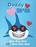 Daddy Shark Doo Doo Doo: Handwriting Practice Paper ABC Workbook with Dotted Lined For K-3 Students | Funny Daddy Shark With Sunglasses Hearts | 8.5x11 inch (Handwriting Paper Shark Edition)