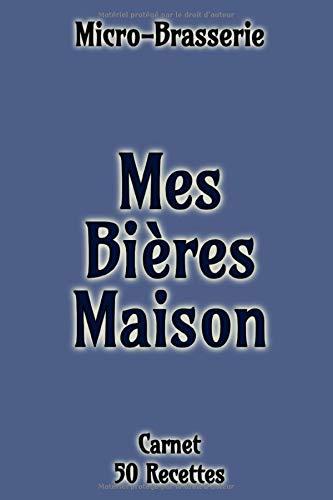 MES BIÈRES MAISON  Micro-Brasser...