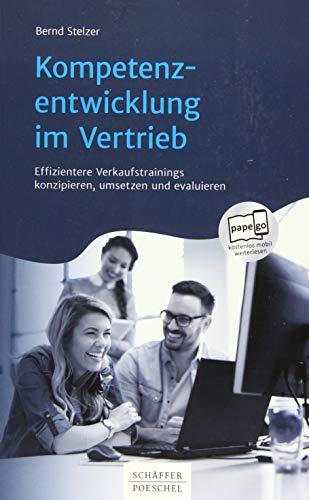 Kompetenzentwicklung im Vertrieb: Effizientere Verkaufstrainings konzipieren, umsetzen und evaluieren