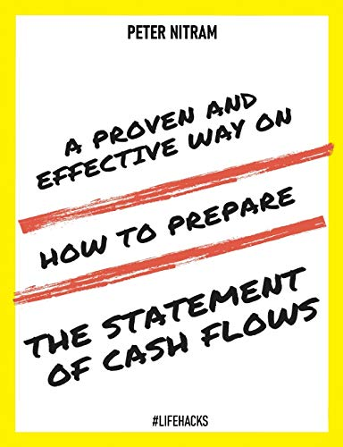 A Proven And Effective Way On How to Prepare The Statement of Cash Flows