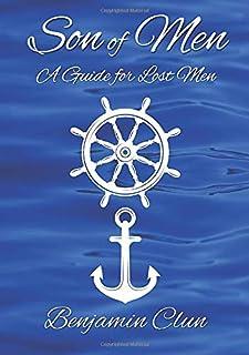 Son of Men: A guide for lost men