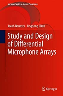 Study and Design of Differential Microphone Arrays (Springer Topics in Signal Processing Book 6)