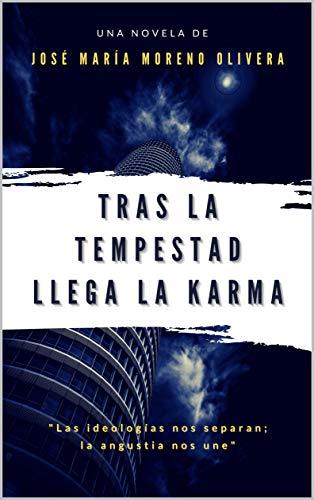 Tras la tempestad llega la karma de José María Moreno Olivera