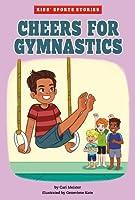 Cheers for Gymnastics (Kids' Sport Stories)