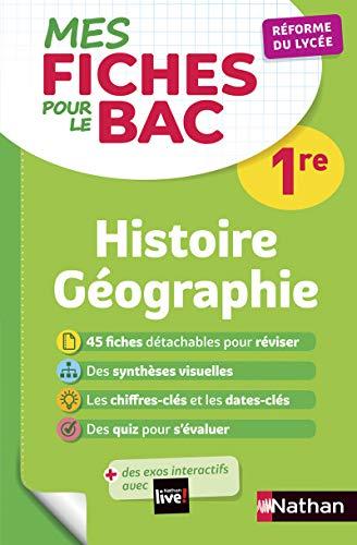 Histoire-Géographie Première - Mes fiches pour le BAC 1re - BAC 2021
