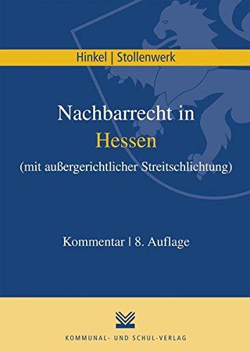 Nachbarrecht in Hessen: mit außergerichtlicher Streitschlichtung. Kommentar