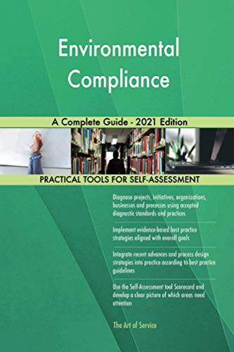 Environmental Compliance A Complete Guide - 2021 Edition