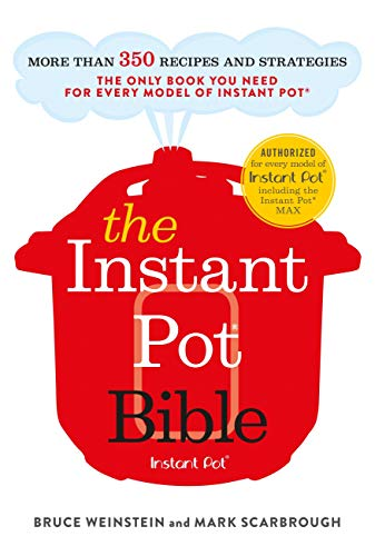 The Instant Pot Bible: The only book you need for every model of instant pot – with more than 350 recipes (English Edition)
