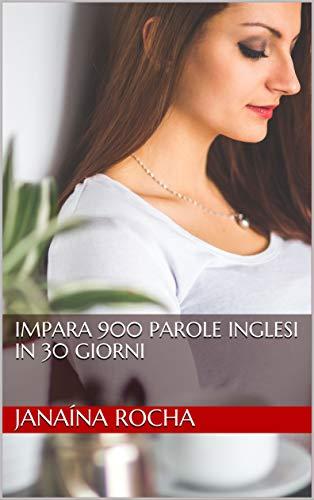 Impara 900 Parole Inglesi in 30 Giorni (Italian Edition)