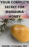 YOUR COMPLETE SECRET FOR MANUKA HONEY