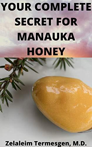 YOUR COMPLETE SECRET FOR MANUKA HONEY (English Edition)