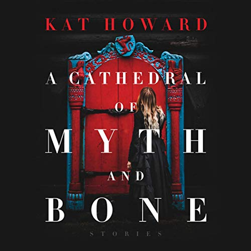 A Cathedral of Myth and Bone cover art