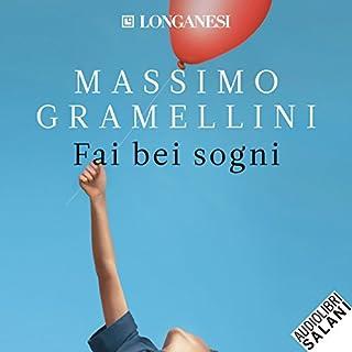 Fai bei sogni                   Di:                                                                                                                                 Massimo Gramellini                               Letto da:                                                                                                                                 Gino la Monica                      Durata:  4 ore e 1 min     206 recensioni     Totali 4,6
