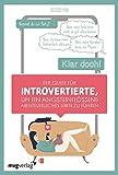Der Guide für Introvertierte, um ein angsteinflößend abenteuerliches Leben zu führen: Ich habe ein Jahr lang zu allem JA gesagt – und es war das größte Abenteuer meines Lebens