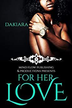 For Her Love by [DaKiara, Carrie  Co., Stories Matter Editing]