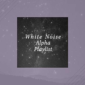 White Noise Alpha Playlist