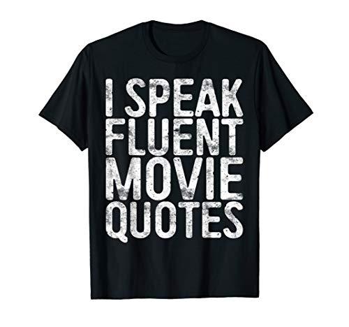I Speak Fluent Movie Quotes T-Shirt Cinema Lover Gift T-Shirt