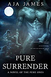Pure Surrender: A Novel of the Pure Ones (Pure/Dark Ones Book 12)