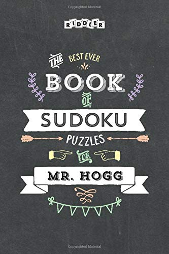 The Best Ever Book of Sudoku Puzzles for Mr. Hogg