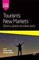 Tourism's New Markets: Drivers, Details and Directions (Advances in Tourism Marketing)