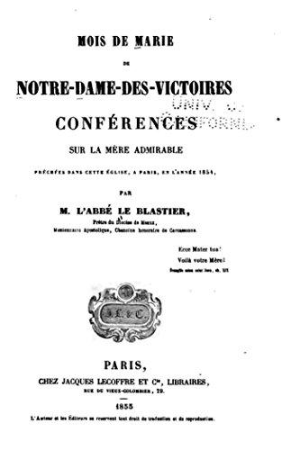 Mois de Marie de Notre-Dame-Des-Victoires, Conférences sur la Mère Admirable (French Edition)