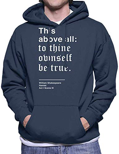 to Thine Own Self Be True Hamlet Shakespeare Quote Men's Hooded Sweatshirt XL