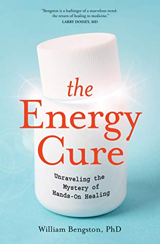 Image of The Energy Cure: Unraveling the Mystery of Hands-On Healing