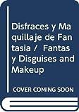 Disfraces y Maquillaje de Fantasia / Fantasy Disguises and Makeup