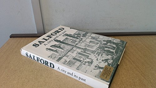 Salford: A City and Its Past