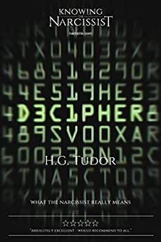 Decipher - What the Narcissist Really Means by [H G Tudor]