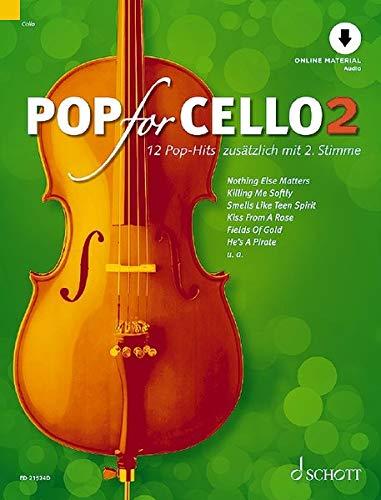 Pop For Cello: 12 Pop-Hits zusätzlich mit 2. Stimme. Band 2. 1-2 Violoncelli. Ausgabe mit Online-Audiodatei.