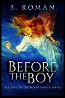 Before The Boy