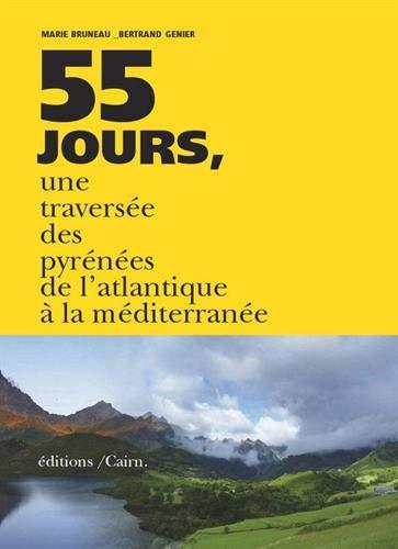 55 Jours, Une Traversée Des Pyrénées De L'Atlantique...