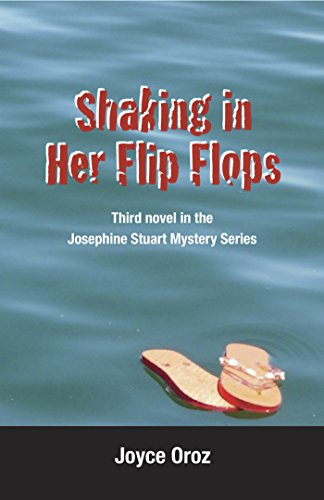 Shaking In Her Flip Flops:  a Josephine Stuart Mystery (The Josephine Stuart Mystery Series Book 3) (English Edition)