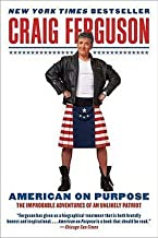 Craig Ferguson: American on Purpose : The Improbable Adventures of an Unlikely Patriot (Paperback); 2010 Edition