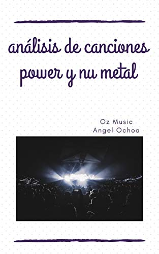 análisis de canciones power y nu metal : licenciatura en música