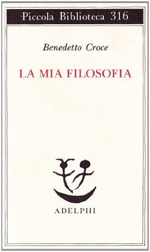 La mia filosofia (Piccola biblioteca Adelphi) (Italian Edition)
