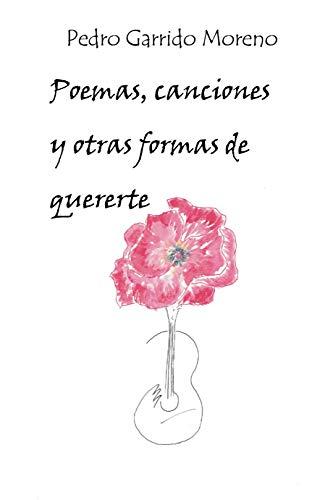 Poemas, canciones y otras formas de quererte eBook: Garrido Moreno ...