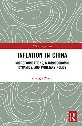 Inflation in China: Microfoundations, Macroeconomic Dynamics, and Monetary Policy (China Perspectives) (English Edition)