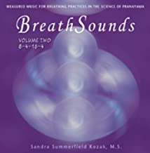 Breathsounds 8-4-16-4: Measured Music for Breathing Practices in the Science of Pranayama by Sandra Summerfield Kozak (2003-12-02)