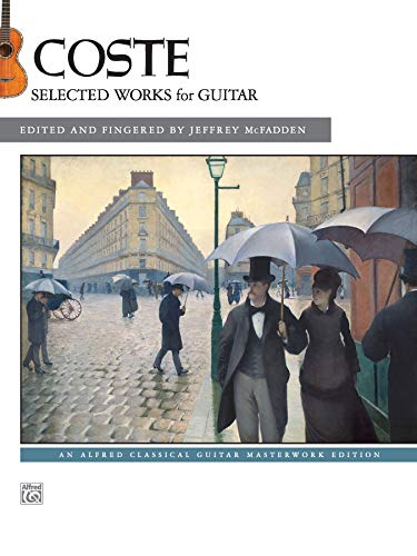 Coste: Selected Works for Guitar (Alfred Classical Guitar Masterworks)