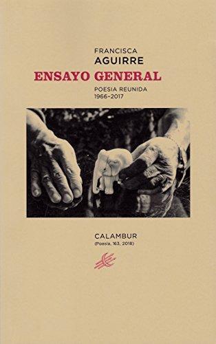 Ensayo general poesa reunida. 1966 - 2017