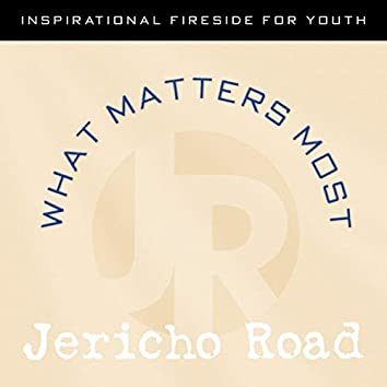 What Matters Most: Inspirational Fireside For Youth