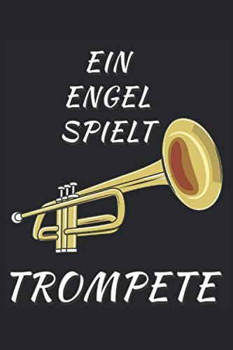 EIN ENGEL SPIELT DIE TROMPETE: Liniertes Notizbuch-Tagebuch bzw. Übungsbuch mit 120 Seiten