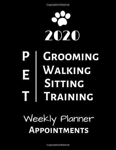 2020 Pet Grooming Walking Sitting Training Weekly Planner...