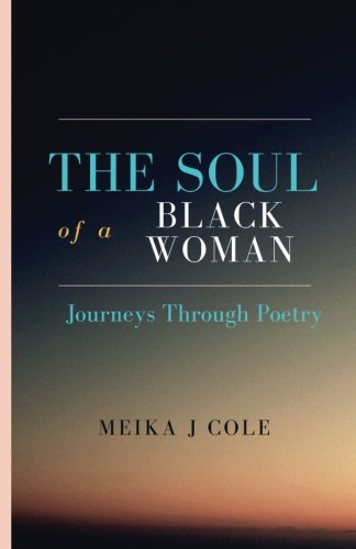 The Soul of A Black Woman: Journeys Through Poetry