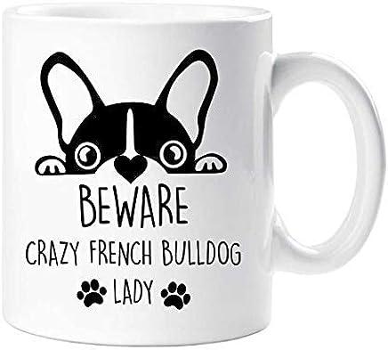Franchute Taza Beware Crazy Bulldog Francés Dama Mascota Regalo Francés Buldog Mamá Papá