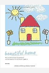 beautiful home: Mein wunderschönes Hausbaubuch und Bautagebuch für die Bauzeit (TypeNr. 13) Taschenbuch