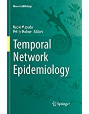 Temporal Network Epidemiology (Theoretical Biology)